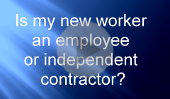 Is my new worker an employee or independent contractor?